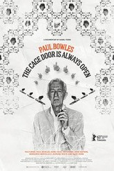Paul Bowles: The Cage Door Is Always Open Trailer