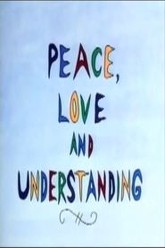 Peace, Love and Understanding Trailer