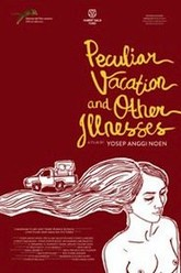 Peculiar Vacation And Other Illnesses Trailer