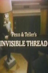 Penn & Teller's Invisible Thread Trailer