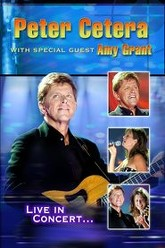 Peter Cetera with Special Guest Amy Grant: Live in Concert Trailer