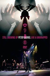 Peter Gabriel Still Growing Up Live & Unwrapped Trailer