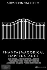 Phantasmagorical Happenstance Trailer