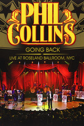 Phil Collins: Going Back - Live at the Roseland Ballroom, NYC Trailer