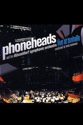 Phoneheads : Live at Tonhalle Trailer