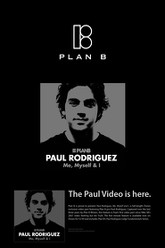 Plan B - Me, Myself & I - The Paul Rodriguez video Trailer