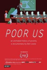 Poor Us: An Animated History of Poverty Trailer