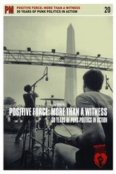 Positive Force: More Than a Witness: 30 Years of Punk Politics in Action Trailer