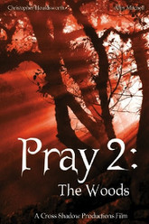 Pray 2: The Woods Trailer