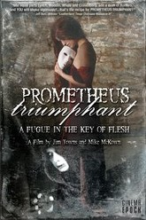 Prometheus Triumphant: A Fugue in the Key of Flesh Trailer