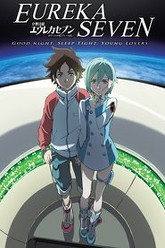 Psalms of Planets Eureka Seven: Good Night, Sleep Tight, Young Lovers Trailer