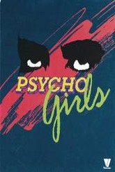 Psycho Girls Trailer