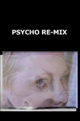 Psycho Re-Mix Trailer