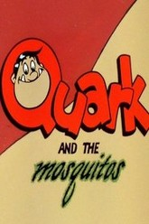 Quark and the Mosquitos Trailer