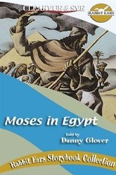 Rabbit Ears - Moses in Egypt Trailer