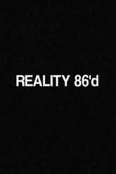 Reality 86'd Trailer
