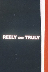 Reely and Truly Trailer