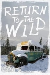 Return to the Wild: The Chris McCandless Story Trailer