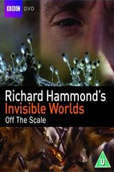 Richard Hammond's Invisible Worlds: Off The Scale Trailer