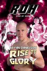Ring of Honor Bryan Danielson Rise To Glory Trailer