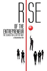 Rise of the Entrepreneur: The Search for a Better Way Trailer