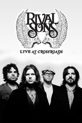 Rival Sons: Live At Crossroads Trailer
