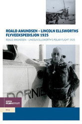 Roald Amundsen - Ellsworths flyveekspedition 1925 Trailer