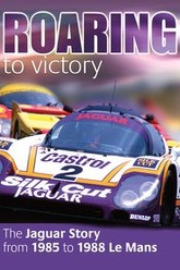 Roaring to Victory The Jaguar Story from 1985 to 1988 Le Mans Trailer