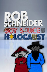 Rob Schneider: Soy Sauce and the Holocaust Trailer