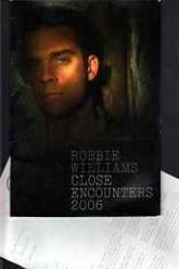 Robbie Williams: Close Encounters 2006 Trailer
