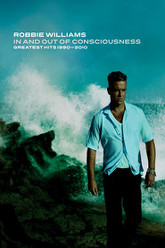 Robbie Williams: In And Out Of Consciousness Trailer