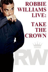 Robbie Williams Live: Take the Crown Trailer
