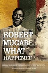 Robert Mugabe... What Happened? Trailer