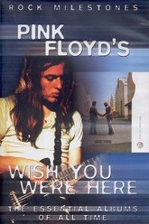 Rock Milestones: Pink Floyd's Wish You Were Here Trailer