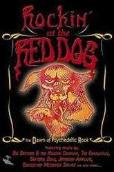 Rockin' at the Red Dog: The Dawn of Psychedelic Rock Trailer