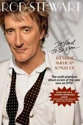 Rod Stewart - It Had to Be You The Great American Songbook Trailer