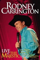 Rodney Carrington: Live at the Majestic Trailer