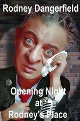 Rodney Dangerfield: Opening Night at Rodney's Place Trailer