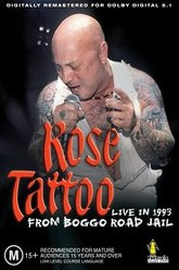 Rose Tattoo - Live In 1993 From Boggo Road Jail Trailer