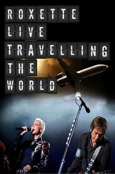 Roxette: Live Travelling the World Trailer