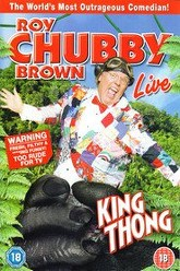 Roy Chubby Brown: King Thong Trailer