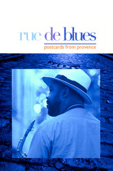 Rue de Blues - Postcards From Provence Trailer