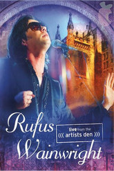 Rufus Wainwright - Live from the Artists Den Trailer