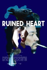 Ruined Heart: Another Love Story Between A Criminal & A Whore Trailer