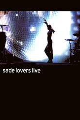 Sade: Lovers Live Trailer