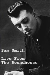 Sam Smith Live From The Roundhouse Trailer