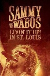 Sammy Hagar and The Wabos: Livin' It Up! Live in St. Louis Trailer