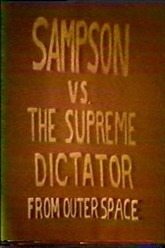 Sampson vs The Supreme Dictator From Outer Space Trailer
