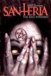Santeria: The Soul Possessed Trailer
