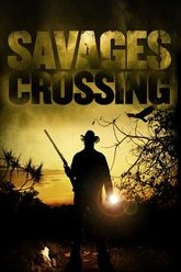 Savages Crossing Trailer